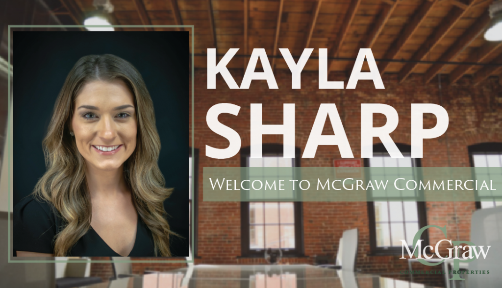 Kayla Sharp Welcome to McGraw Commercial Properties.